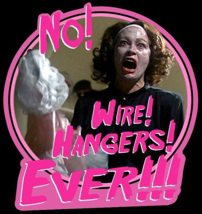 cd67512f1bc79e90ef2047a89005de54--no-wire-hangers-mommie-dearest.jpg